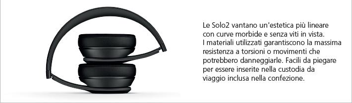 Le Solo2 vantano un'estetica più lineare con curve morbide e senza viti in vista. I materiali utilizzati garantiscono la massima resistenza a torsioni o movimenti che potrebbero danneggiarle. Diventano così facili da piegare, inserire nella custodia e portarle sempre con se.