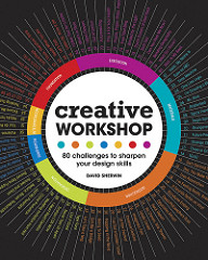 Creative Workshop: 80 Challenges to Sharpen Your Design Skills. Exercise your creativity and perform your best.  Read the first 24 pages free.