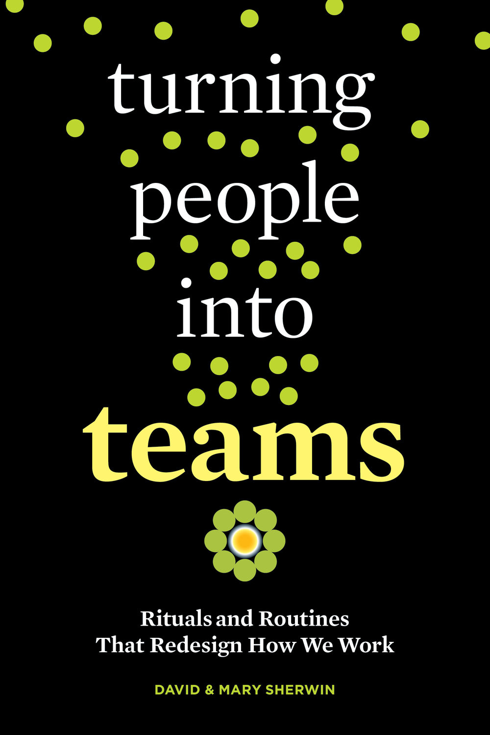Turning People into Teams: Rituals and Routines That Redesign How We Work   .  Our new book on creating great team experiences, published by Berrett-Koehler and distributed by Penguin-Random House.