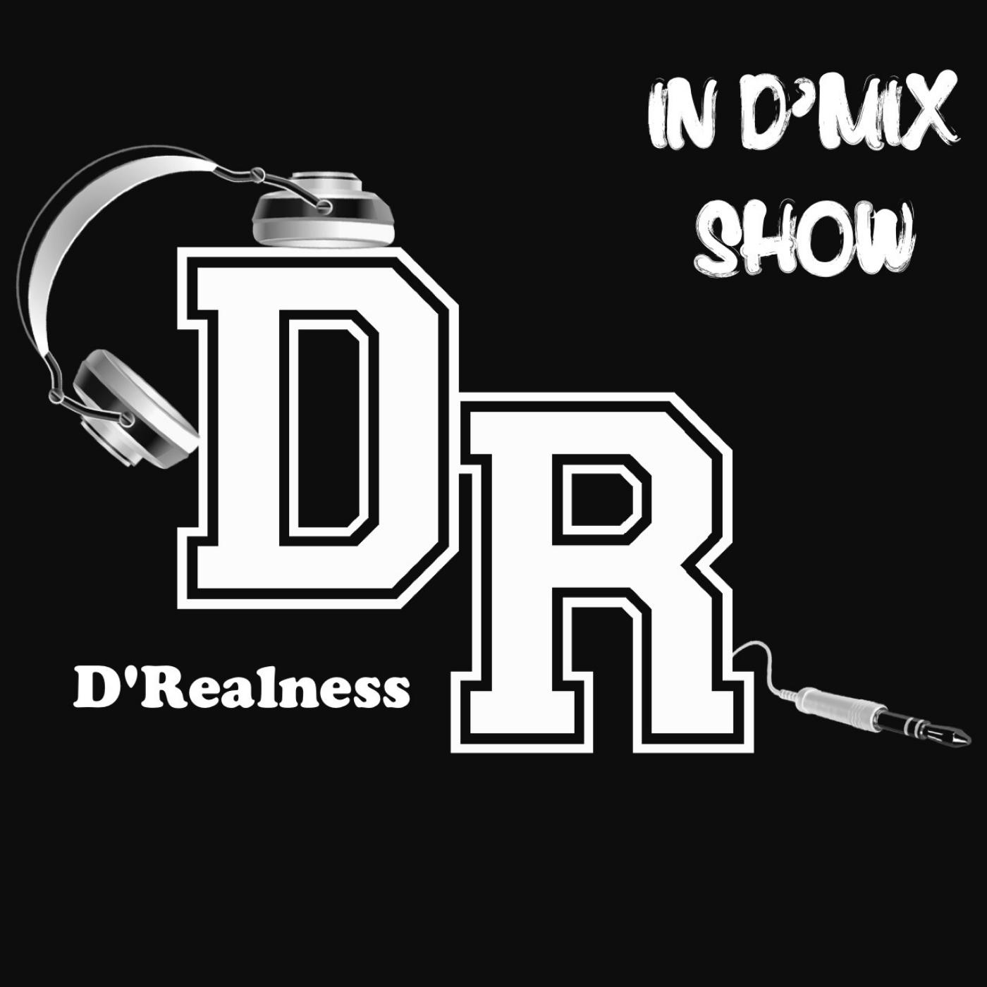 D'Mix Show - D'Realness