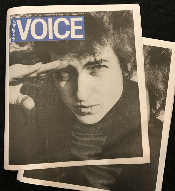 Dylan was the last print cover of The Village Voice, April 2017