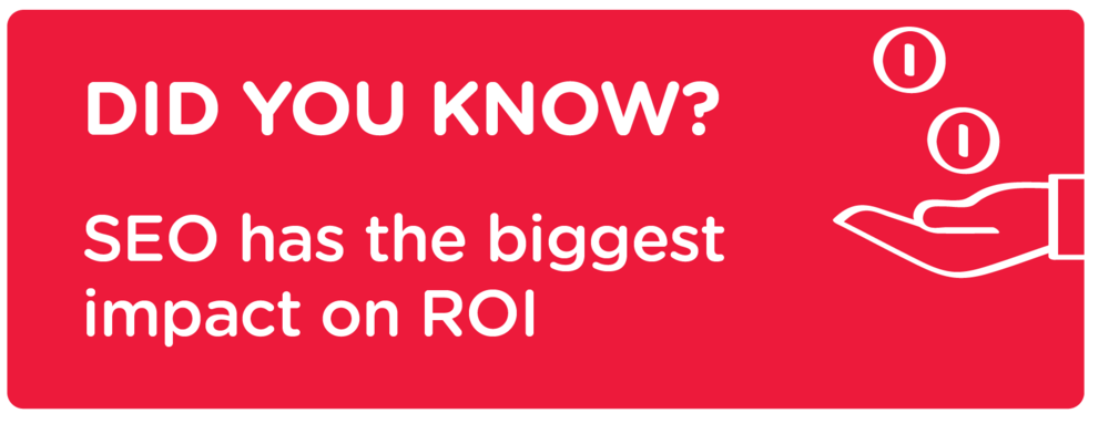 Did you know SEO has the biggest impact on ROI?