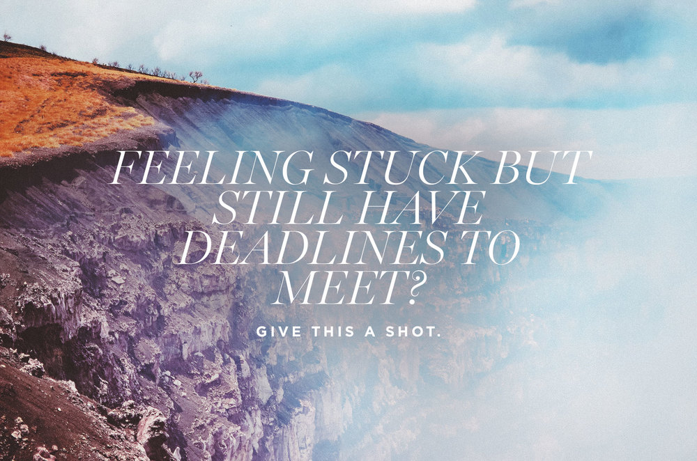 Feeling stuck but still have deadlines to meet? Give this a shot. | freshbysian.com