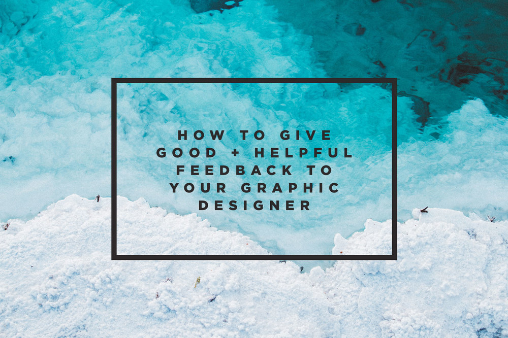How To Give Good + Helpful Feedback to Your Graphic Designer | freshbysian.com