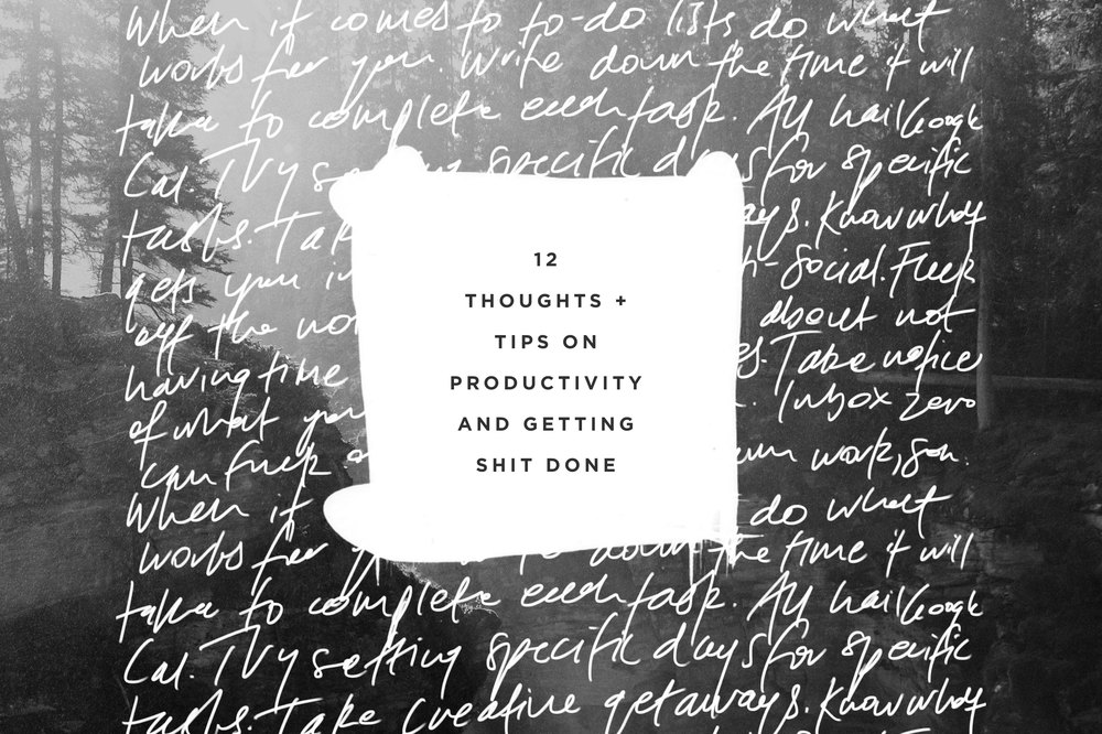 12 Thoughts + Tips On Productivity and Getting Shit Done | freshbysian.com