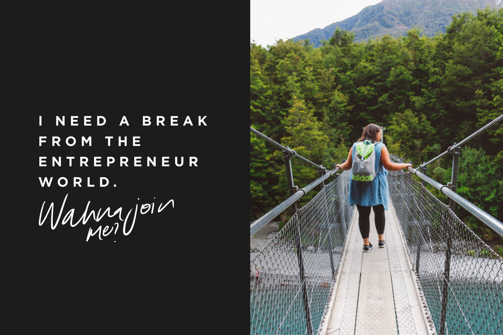 I need a break from the entrepreneur world. Wanna join me? | freshbysian.com