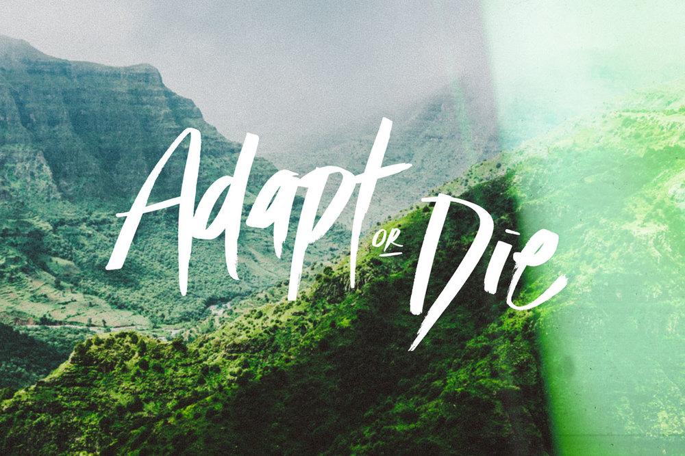 Adapt or Die | freshbysian.com