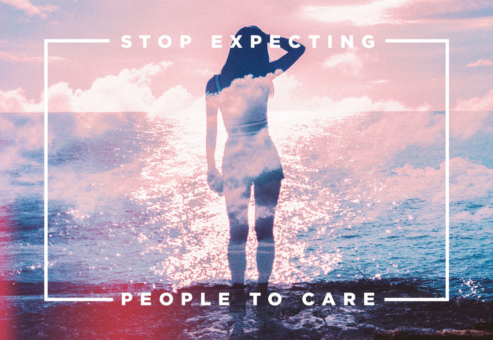 Stop Expecting People to Care | freshbysian.com