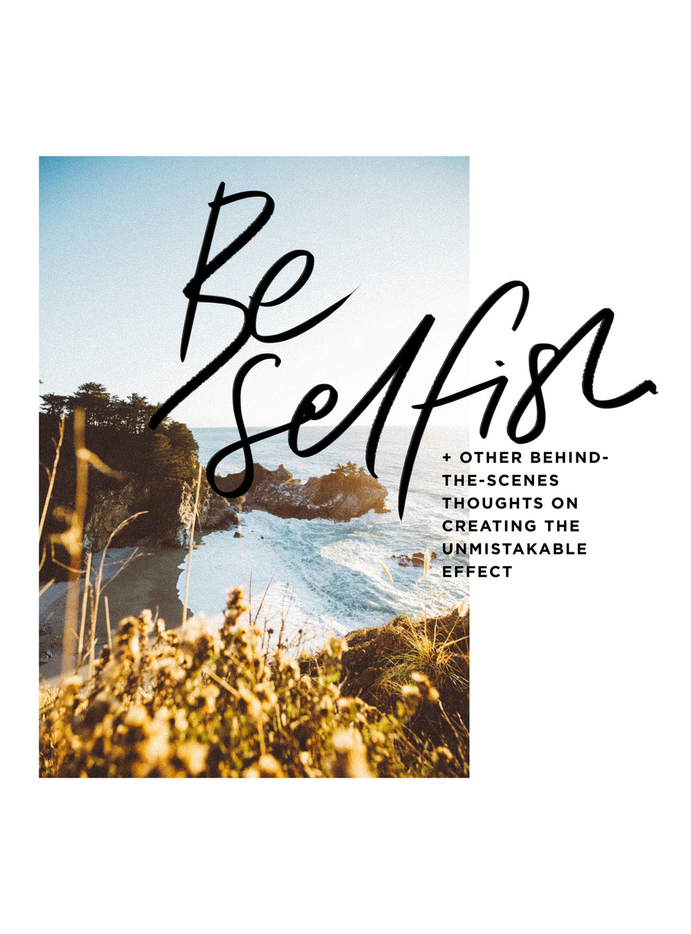 Be selfish. (+ other behind-the-scenes thoughts on creating The Unmistakable Effect) | freshbysian.com