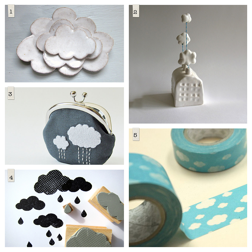 Etsy: 1.  Nesting Cloud Plates  by JD Wolfe Pottery, 2.  Miniature Cloud Factory  by Handmade Curiosities, 3.  Charcoal Cloud Coin Purse  by Oktak, 4.  Rubber Stamp  by Citoyennes de Berlin, 5.  Washi Tape  by Happy Zakka Life