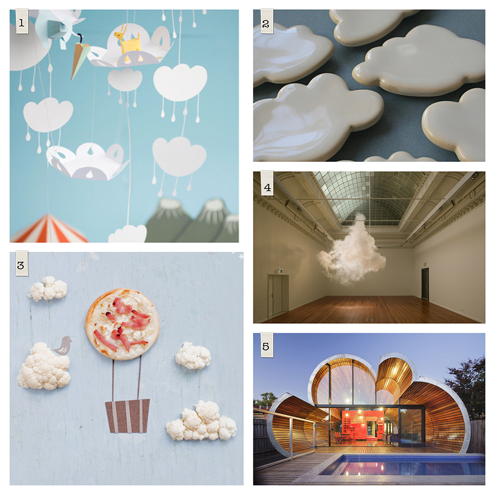 Various: 1. Cloud Paper Cut Art by Fideli Sundqvist, 2. Cloud Magnets by Paper Boat Press, 3. Children's Recipe by Griottes, 4. Indoor Cloud Photography by Berndnaut Smilde, 5. Cloud House by McBride Charles Ryan (photo by John Goliings)