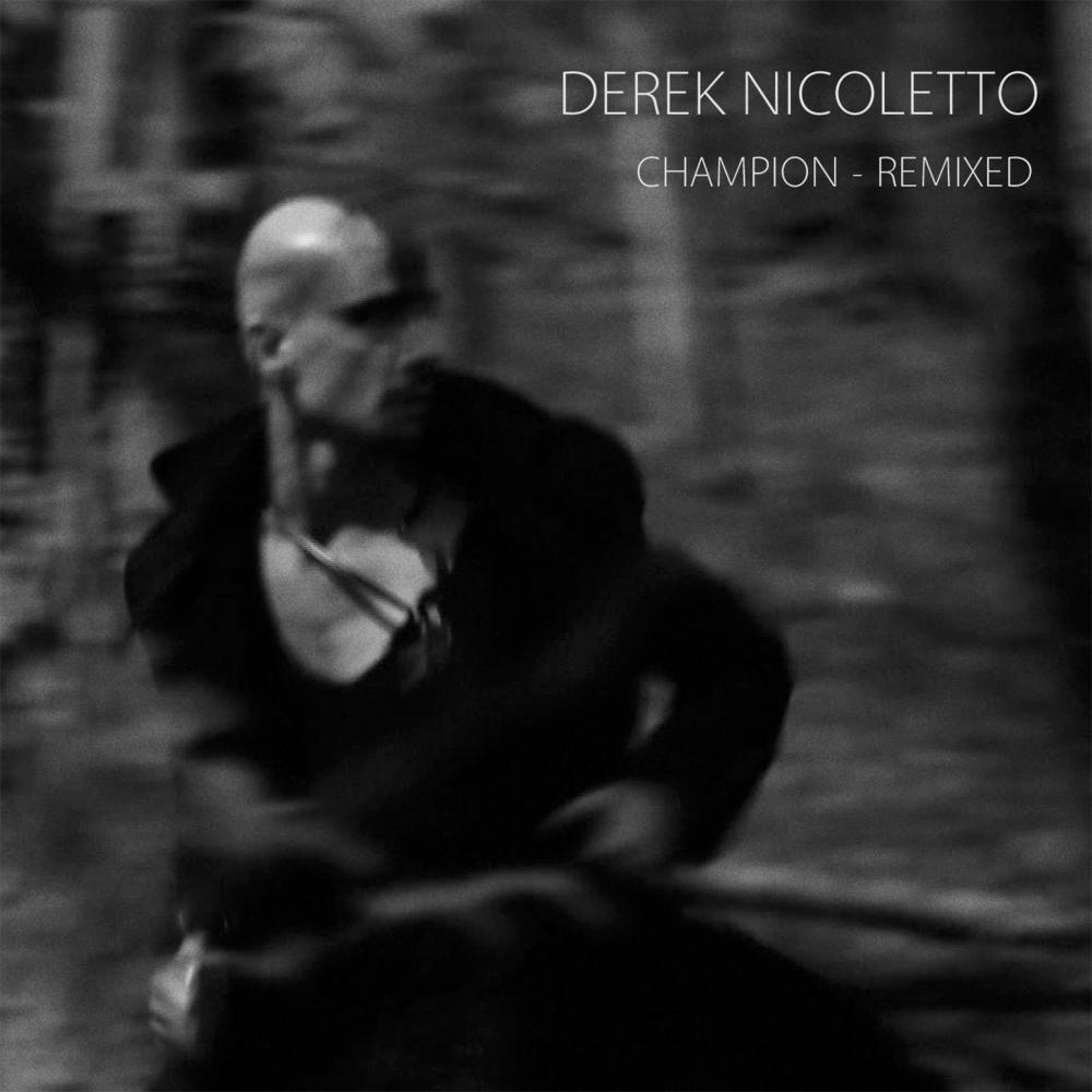 Champion Remix - Derek Nicoletto (2012)