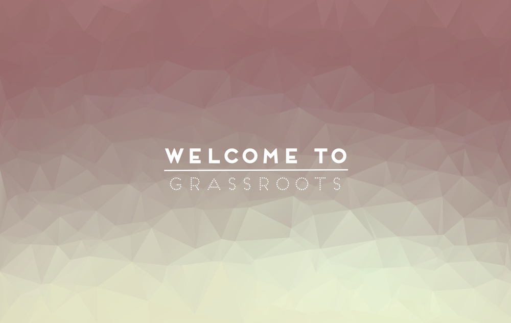 Grassroots new welcome screen.jpg