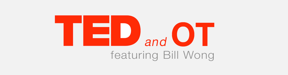 TED and OT featuring Bill Wong