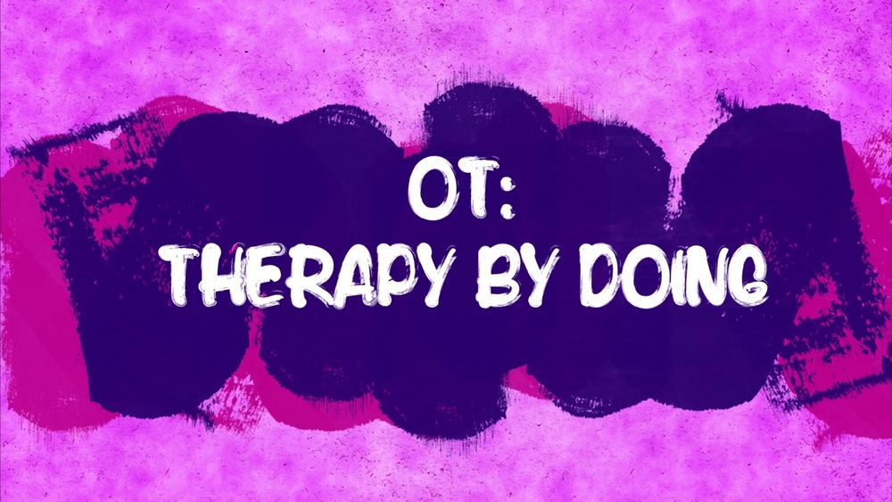 OT: Therapy by doing