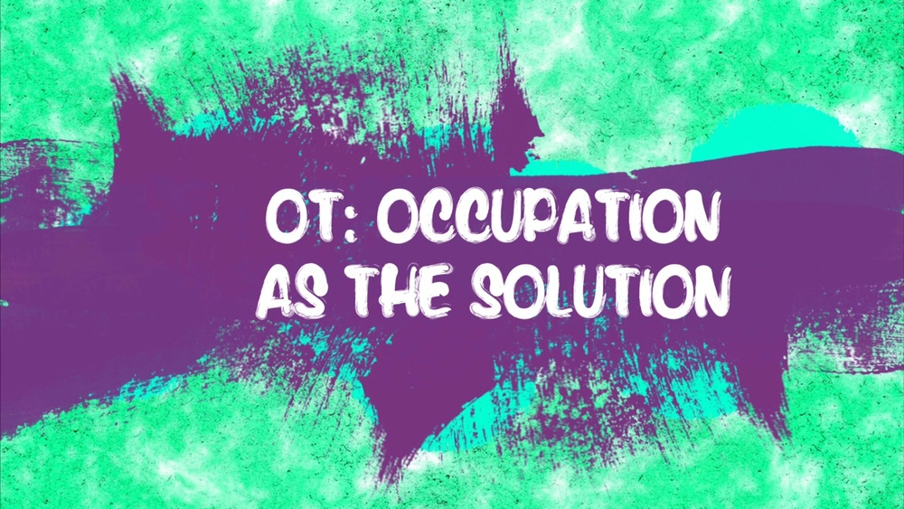 OT: Occupation as the solution