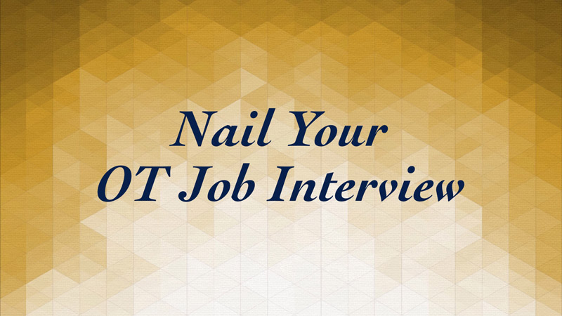 Nail Your Occupational Therapy Job Interview — OT Potential