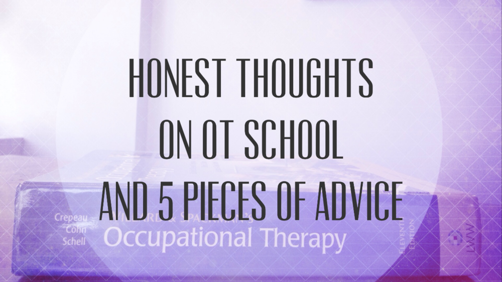 Honest thoughts on OT school and 5 pieces of advice