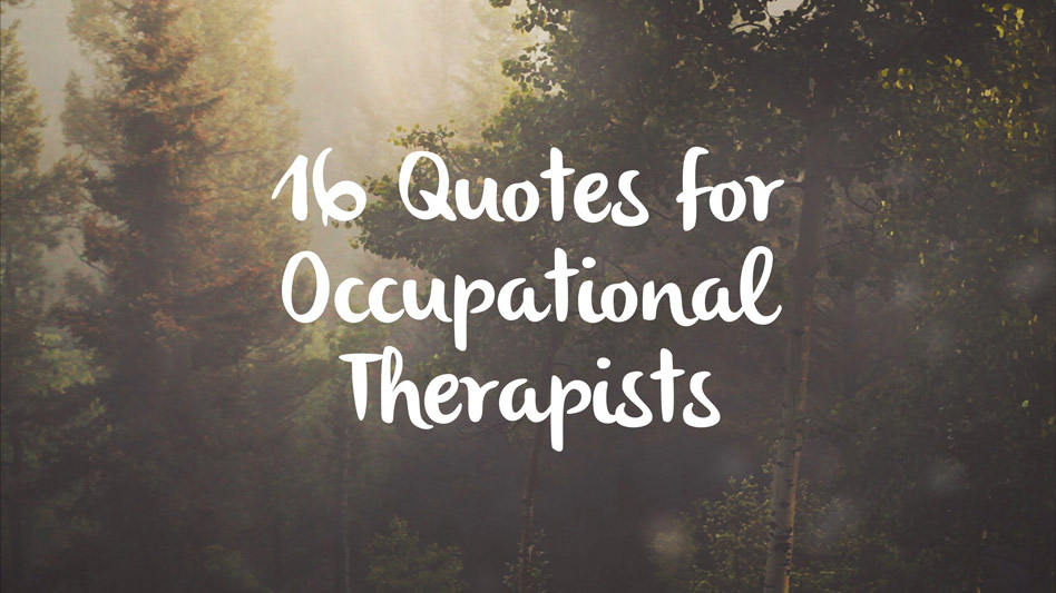 Quote About Physical Therapy: Potential • An Occupational