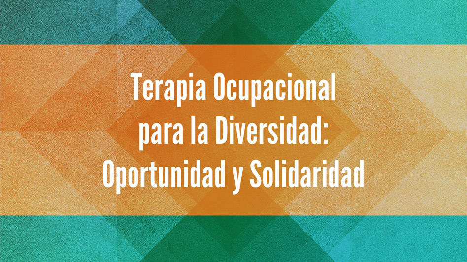 Occupational therapy for diversity