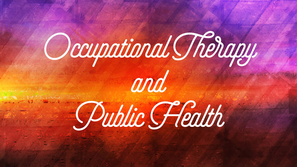 Occupational therapy and public health