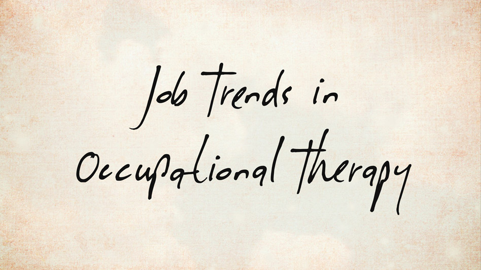 Job trends in occupational therapy