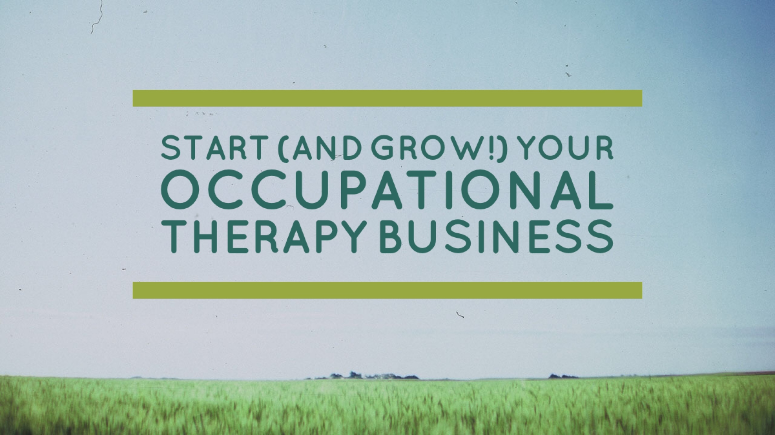 Resources to Start (and Grow) Your Occupational Therapy Business ...