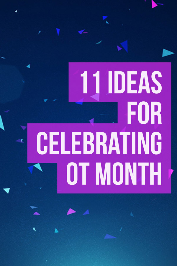 11 ideas for celebrating OT month! Post includes visual examples to inspire your own occupational therapy celebration!!