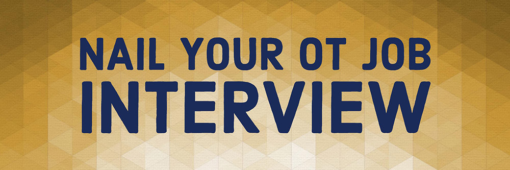 """Looking for even more help with your OT interview? Click through to find even more tips for """"Nailing Your OT Job Interview."""""""