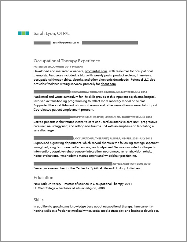 Here's an example of my own OT resume. I hope it is helpful!