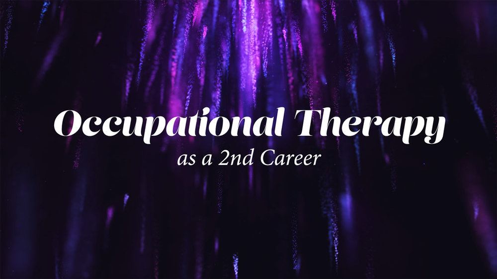 Thinking about OT as a second career? Check out Kate Washa Boyd's experience and advice about what it takes to make the career leap!