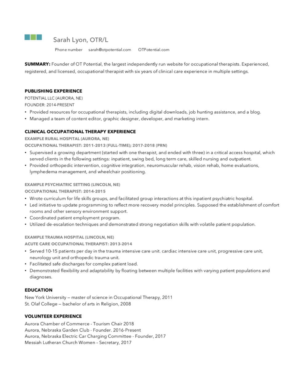 Here is an example of one of my own OT resume last updated in 2018. You will see that I changed some of the information for privacy, but hopefully you can use it as a starting point in your own resume creation.