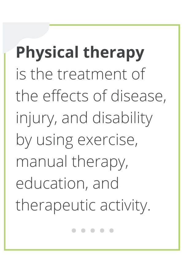 A definition of physical therapy.