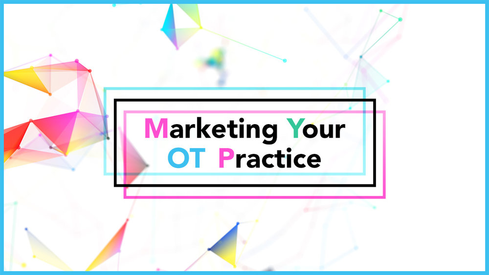 OT Potentia'l's blog post on marketing your OT Practice!