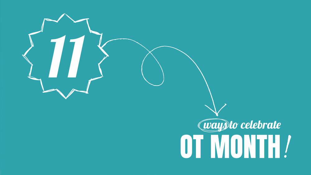 11 ideas for celebrating OT month! Post includes visual examples to inspire your own celebration!!