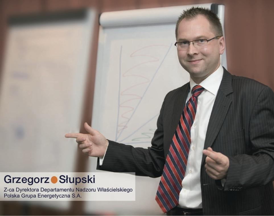 Grzegorz Słupski, Z-ca Dyrektora Departamentu Nadzoru Właścicielskiego, Polska Grupa Energetyczna SA