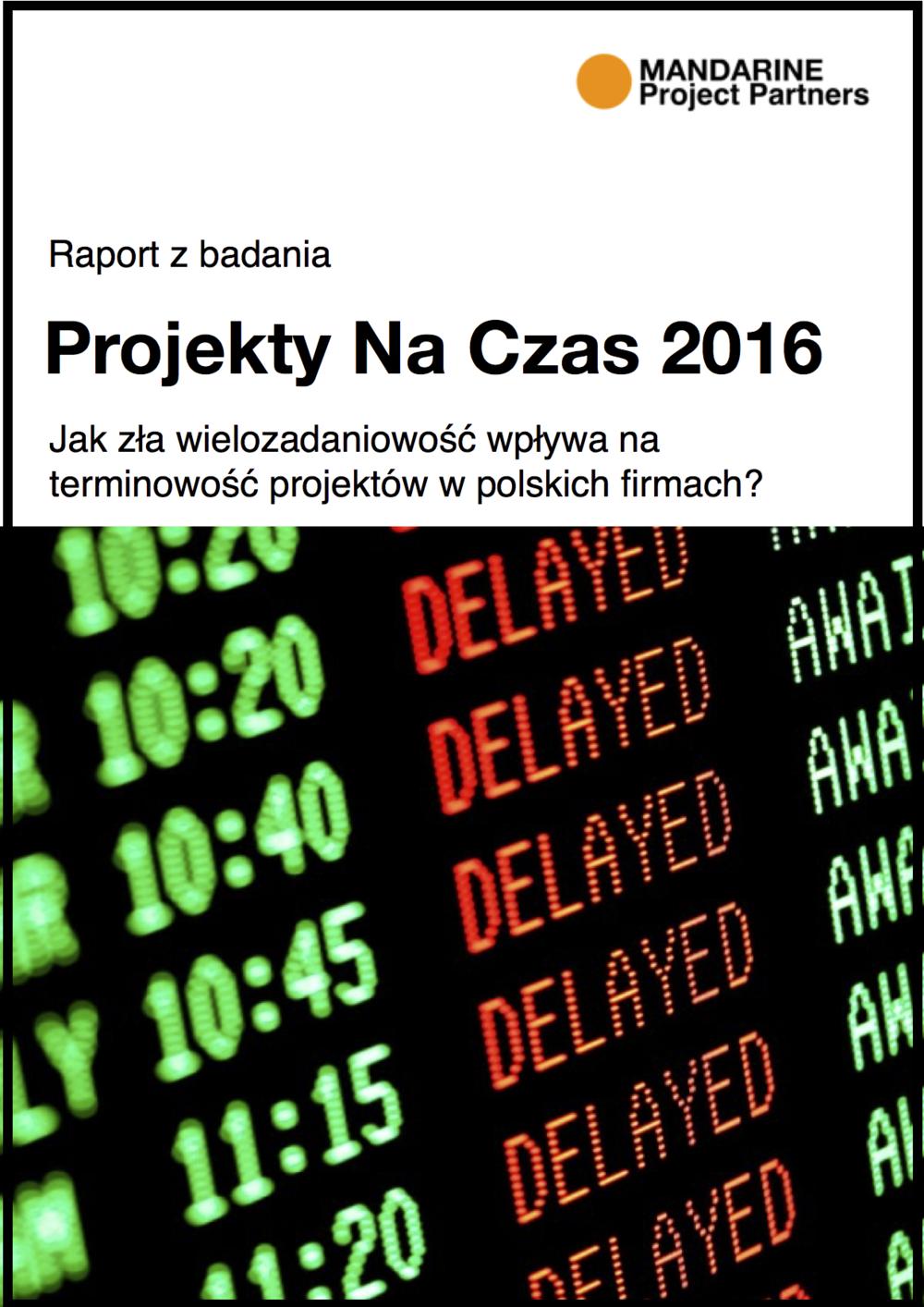Raport z badania Projekty Na Czas 2016