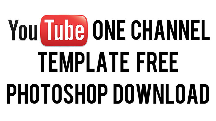 YouTube One Channel Template 2013 Layout FREE Download Photoshop PSD ...