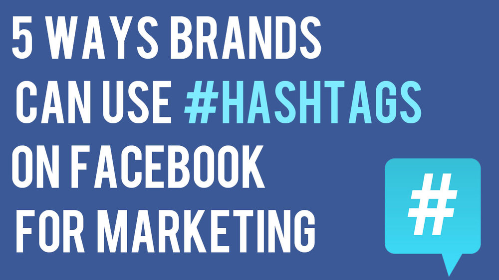 5-ways-brands-can-use-hashtags-on-facebook-marketing.jpg