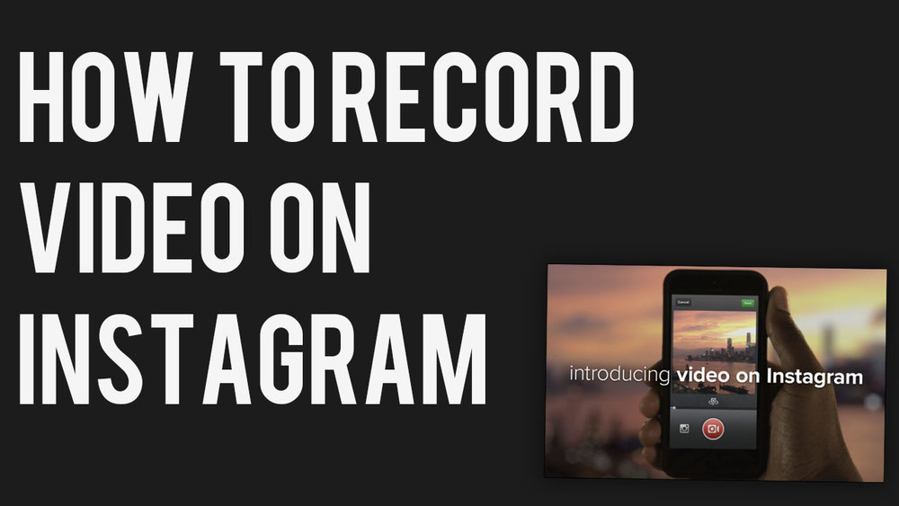 how-to-record-video-on-instagram-tutorial-cinema-instagram.jpg