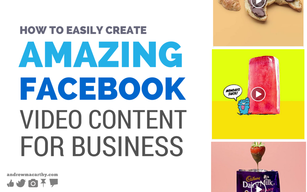 How to Easily Create Amazing Facebook Video Content For Business (With Real Life Examples)