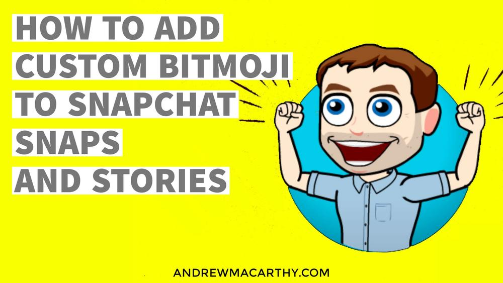 How to Create And Add Your Bitmoji to Snapchat Snaps and Stories - A Step-by-Step Tutorial