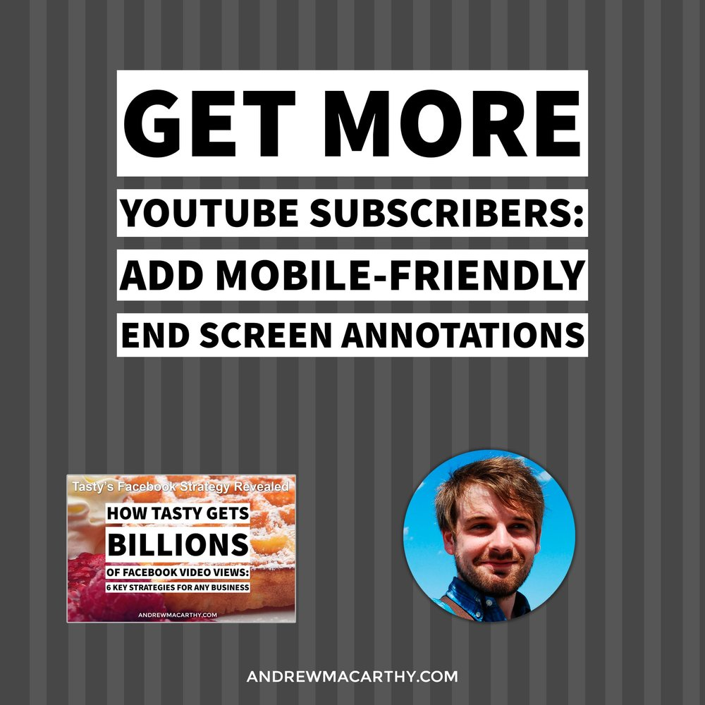 Get More YouTube Subscribers: How to Setup Mobile-Friendly End Screen Annotations