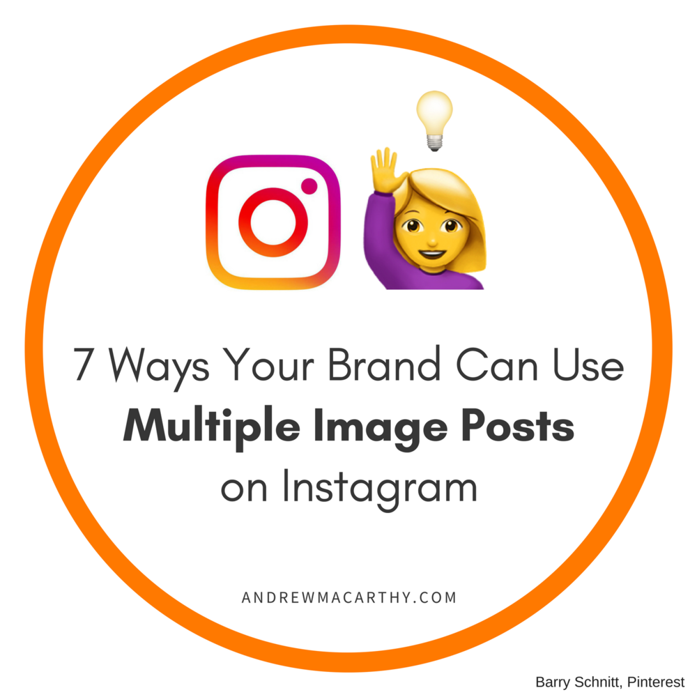 7 Ways Your Brand Can Leverage Multiple Image Posts on Instagram (Carousel Examples)