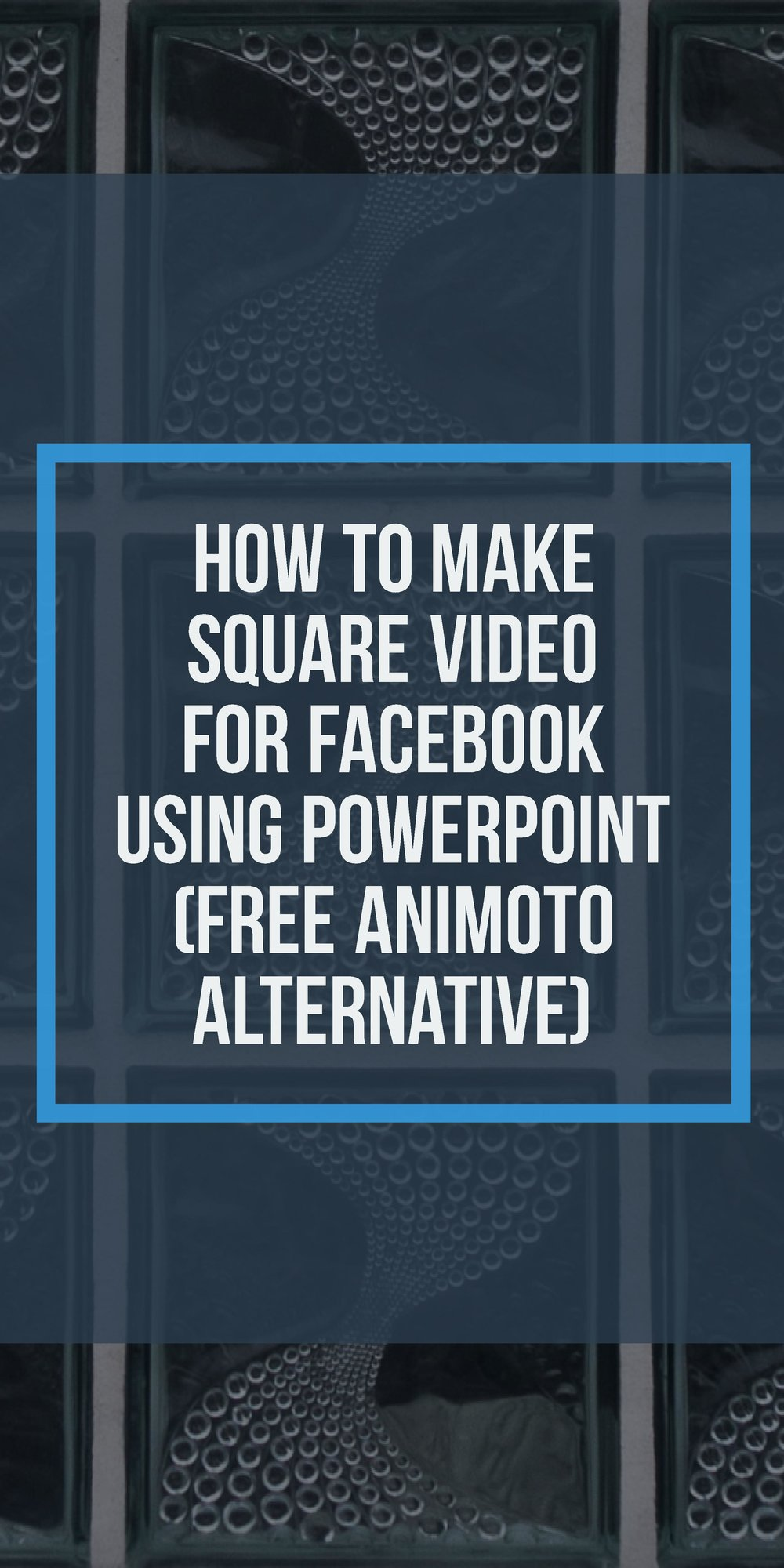 How to Make Square Videos For Facebook Using PowerPoint (Free Animoto Alternative)