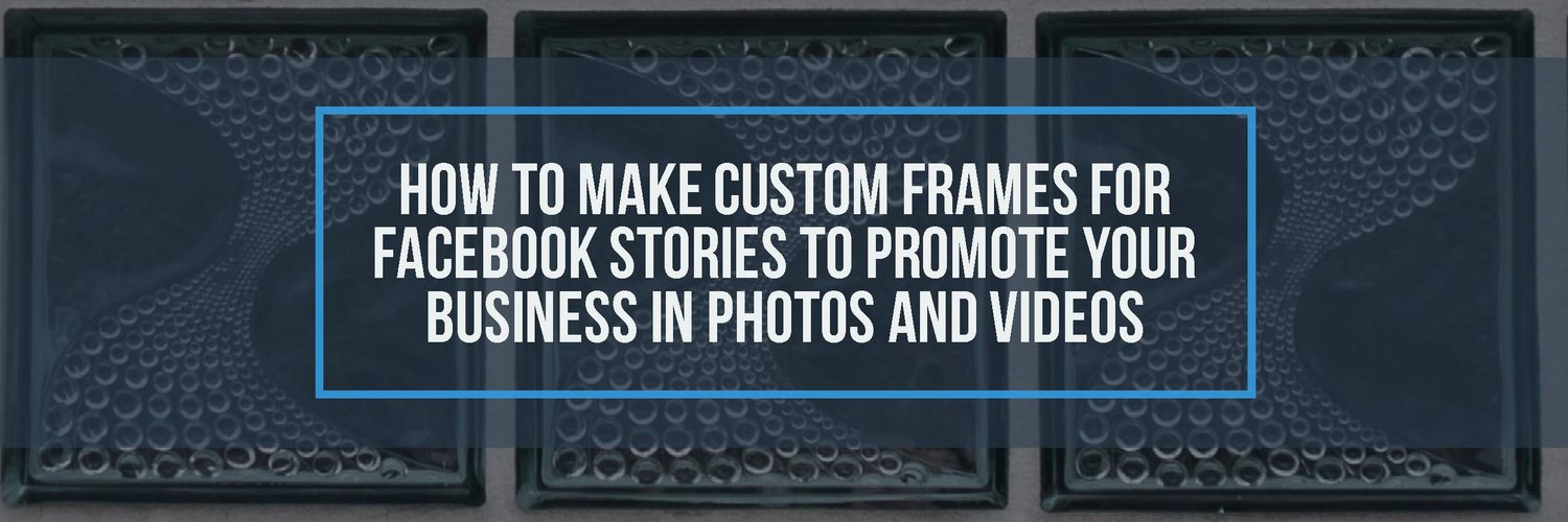 How to Make Custom Frames for Facebook Stories to Promote