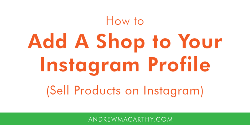 How to Add A Shop To Your Instagram Business Profile (Sell Products On Instagram)