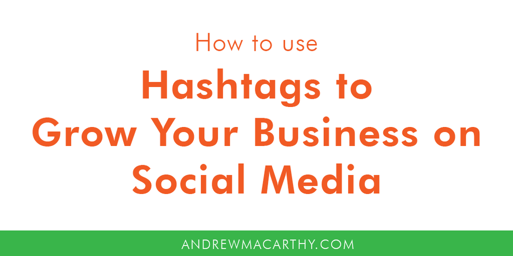 How to Use Hashtags to Grow Your Business on Social Media (Tips and Best Practices for Facebook, Twitter, Instagram, LinkedIn, And YouTube)