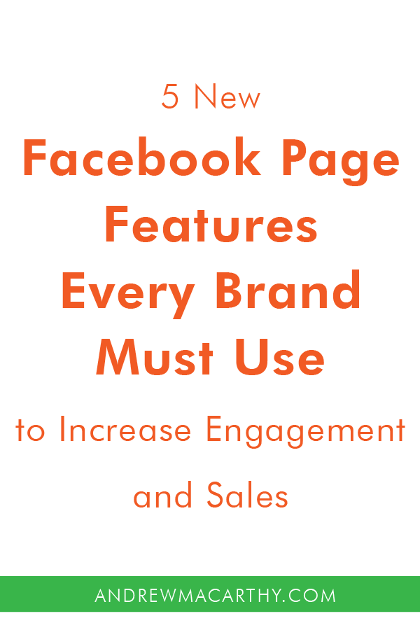 5 New Facebook Page Features Every Business Must Use to Boost Engagement and Sales