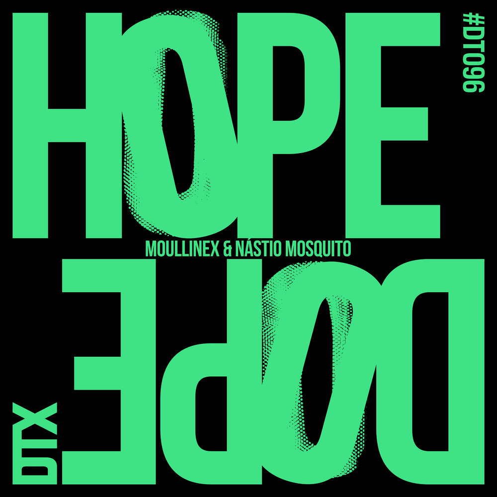 DT096: Moullinex & Nástio Mosquito - Hope/Dope